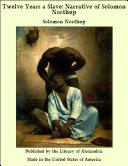 Twelve Years a Slave  Narrative of Solomon Northup