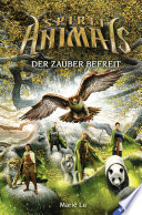 Spirit Animals  Band 7  Der Zauber befreit