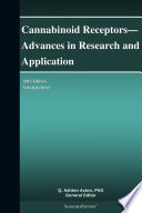 Cannabinoid Receptors   Advances in Research and Application  2013 Edition