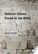 Hebrew Idioms Found in the Bible