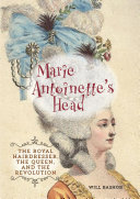 Marie Antoinette's Head : centuries for the daring in...
