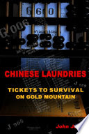 Chinese Laundries  Tickets to Survival on Gold Mountain