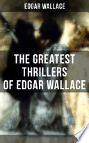 The Greatest Thrillers of Edgar Wallace