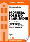 Propriet    possesso e immissioni  Forme di tutela  Profili processuali  Limiti di tollerabilit    Convivenza nell edificio  Cassistica giudiziaria
