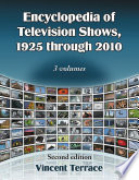 Encyclopedia of Television Shows, 1925 through 2010, 2d ed. Programs Making It The Most Comprehensive Documentation