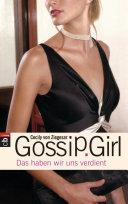 Gossip Girl 10 - Das haben wir uns verdient