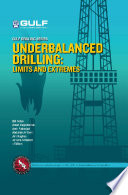 Underbalanced Drilling  Limits and Extremes