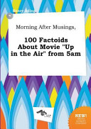 Morning After Musings  100 Factoids about Movie Up in the Air From 5am