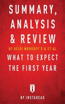Summary  Analysis and Review of Heidi Murkoff s What to Expect the First Year with Sharon Mazel by Instaread