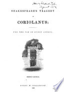 Shakespeare s Tragedy of Coriolanus  for the use of Rugby School  Second edition