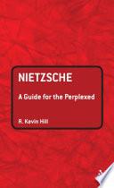 Nietzsche  A Guide for the Perplexed