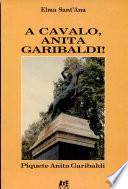 A Cavalo, Anita Garibaldi