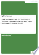 Rolle und Bedeutung der Phantasie in Tolkiens  Der Herr der Ringe  und Endes  Die unendliche Geschichte