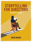 Storytelling for Directors: From Script to Screen