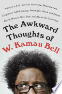 The Awkward Thoughts of W. Kamau Bell Book Cover