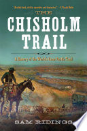 The Chisholm Trail Written About The World S Greatest Cattle Trail The