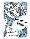 T Is for Taniwha