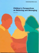 Children's Perspectives on Believing and Belonging