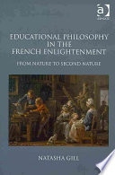 Educational Philosophy in the French Enlightenment From Nature to Second Nature