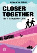 Closer Together