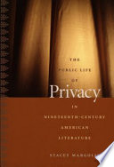 The Public Life of Privacy in Nineteenth Century American Literature