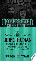 The Homebrewed Christianity Guide to Being Human
