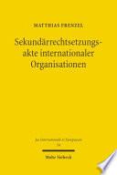 Sekundärrechtsetzungsakte internationaler Organisationen