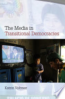 The Media in Transitional Democracies