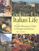 Cooking Up an Italian Life Like An Italian In This Inviting Collection