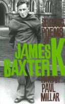 Selected Poems of James K. Baxter His Colourful Life And Distinctive
