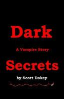 Dark Secrets  a Vampire Story
