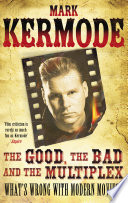 The Good  The Bad and The Multiplex