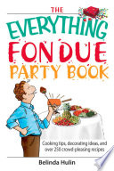 The Everything Fondue Party Book