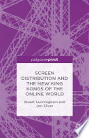 Screen Distribution and the New King Kongs of the Online World