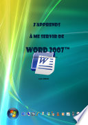j'apprends à me servir de Word 2007