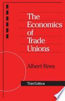 The Economics of Trade Unions