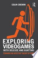 Exploring Videogames With Deleuze And Guattari