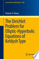 The Dirichlet Problem for Elliptic Hyperbolic Equations of Keldysh Type