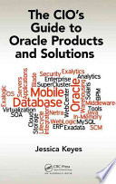 The CIO s Guide to Oracle Products and Solutions