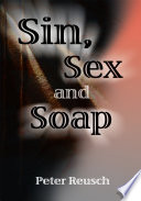 Sin, Sex and Soap