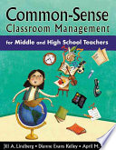 Common Sense Classroom Management for Middle and High School Teachers