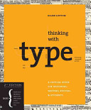 Thinking with type a critical guide for designers, writers, editors, & students /