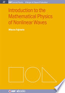 Introduction to the Mathematical Physics of Nonlinear Waves