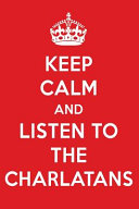 Keep Calm And Listen To The Charlatans