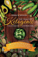 The Healthy Ketogenic Vegetarian Cookbook