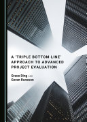 A 'Triple Bottom Line' Approach to Advanced Project Evaluation Book