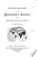 Annual Report of the Missionary Society  Sunday School Union and Tract Society of the Methodist Episcopal Church
