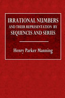 Irrational Numbers And Their Representation By Sequences And Series book