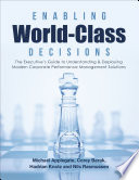 Enabling World Class Decisions The Executive S Guide To Understanding Deploying Modern Corporate Performance Management Solutions