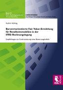 Barwertorientierte Fair Value-Ermittlung für Renditeimmobilien in der IFRS-Rechnungslegung